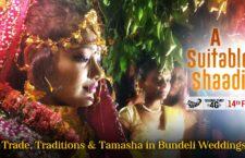 A Suitable Shaadi: Trade, Traditions & Tamasha in Bundeli Weddings